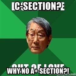 High Expectation Asian Father - c-section? Why no a+ section?!