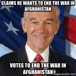 ron paul 2012 - CLAIMS HE WANTS TO END THE WAR IN AFGHANISTAN VOTES TO END THE WAR IN AFGHANISTAN