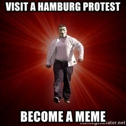 Internet Toughguy - visit a hamburg protest become a meme