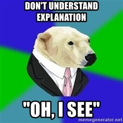 """Polar Employee Bear - DON'T UNDERSTAND EXPLANATION """"OH, I SEE"""""""
