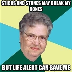 Hilda de Caballito - Sticks and stones may break my bones but life alert can save me