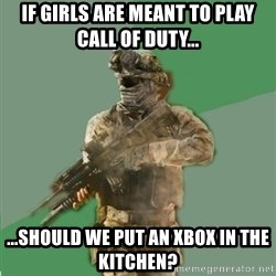 philosoraptor call of duty - If girls are meant to play call of duty... ...should we put an xbox in the kitchen?