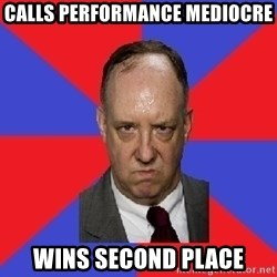 thee angry band director - Calls Performance Mediocre Wins second place