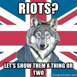 Sir Courage Wolf Esquire - Riots? Let's show them a thing or two
