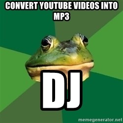 Foul Bachelor Frog - convert youtube videos into mp3 dj