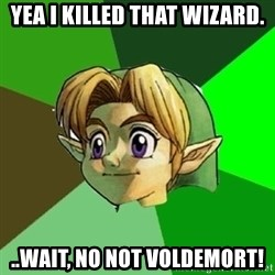Hipster Link - Yea i killed that wizard. ..wait, no not voldemort!