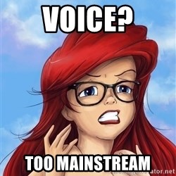 Hipster Ariel - Voice? Too mainstream
