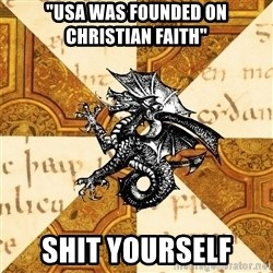 "History Major Heraldic Beast - ""usA was founded on christian faith"" shit yourself"
