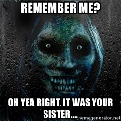 NEVER ALONE  - remember me? oh yea right, it was your sister....