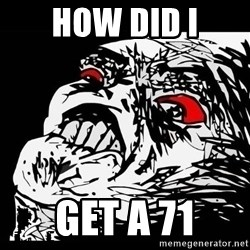 Rage Face - How did i get a 71