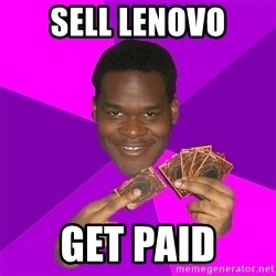 Cunning Black Strategist - Sell Lenovo get paid
