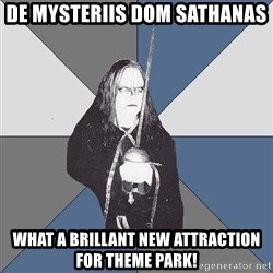 Black Metal Sword Kid - De Mysteriis Dom Sathanas WHAT a BRILLANT NEW ATTRACTION FOR THEME PARK!