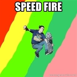 smskater - speed fire