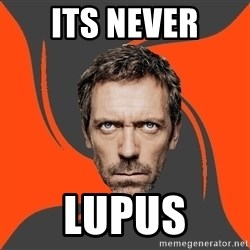 AngryDoctor - Its Never Lupus