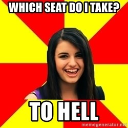 Rebecca Black - Which seat do i take? To hell
