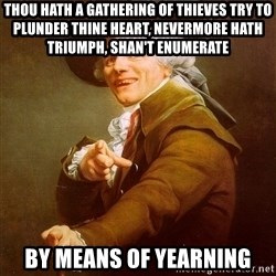 Joseph Ducreux - thou hath a gathering of thieves try to plunder thine heart, NEVERMORE HATH TRIUMPH, SHAN'T ENUMERATE by means of yearning