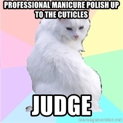 Beauty Addict Kitty - Professional manicure Polish up to the cuticles judge