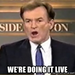 Bill O Reilly - WE'RE DOING IT LIVE