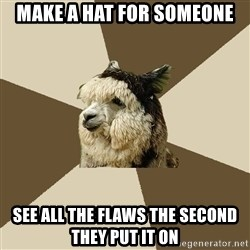 Fyeahknittingalpaca - Make a hat for someone see all the flaws the second they put it on