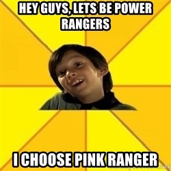 es bakans - Hey guys, lets be power rangers I choose pink ranger