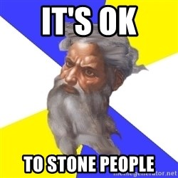 God - it's ok to stone people