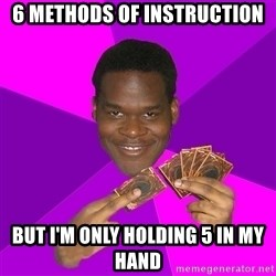 Cunning Black Strategist - 6 methods of instruction but i'm only holding 5 in my hand