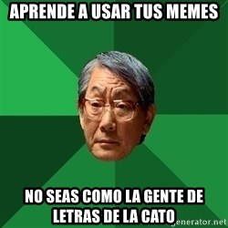 High Expectations Asian Father - aprende a usar tus memes no seas como la gente de letras de la cato
