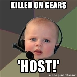 FPS N00b - Killed on gears 'Host!'