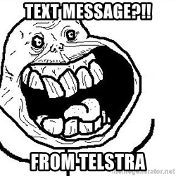 Happy Forever Alone - Text message?!! from telstra