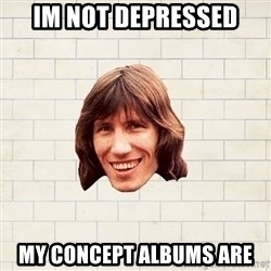 Advice Waters - Im not depressed my concept albums are