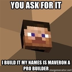 Minecrafty - You Ask For IT I Build it My Names is maveron a Pro Builder