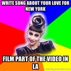 Lady Gaga Troll - write song about your love for new york film part of the video in la