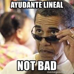 Obamawtf - ayudante lineal not bad