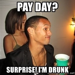 Gay Boy Don't Care - PAY DAY? SURPRISE! I'M DRUNK