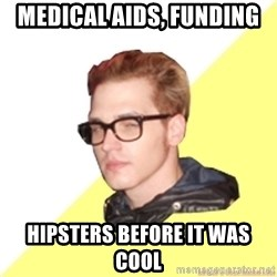 Hipster Mikey - medical aids, funding hipsters before it was cool
