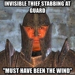 "Oblivion Guard - invisible thief stabbing at guard ""must have been the wind"""