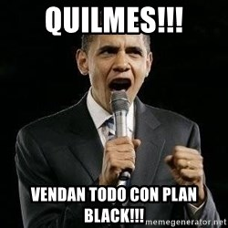 Expressive Obama - QUILMES!!! VENDAN TODO CON PLAN BLACK!!!