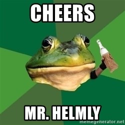 Foul Bachelor Frog (Alcoholic Anon) - CHEERS MR. HELMLY