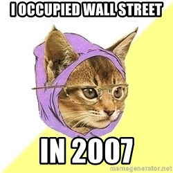 Hipster Kitty - I occupied Wall Street in 2007