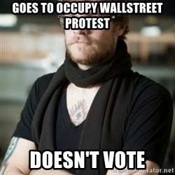 hipster Barista - goes to occupy wallstreet protest doesn't vote