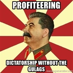 STALINVK - profiteering dictatorship without the Gulags