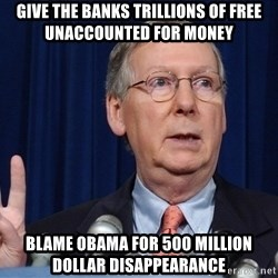 republican party platform - Give the banks trillions of free unaccounted for money blame obama for 500 million dollar disappearance