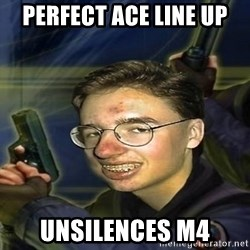 True player of Counter Strike - PERFECT ACE LINE UP UNSILENCES M4