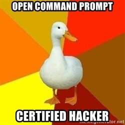 Technologically Impaired Duck - open command prompt certified hacker