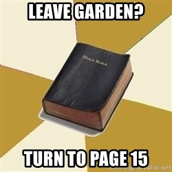 Denial Bible - LEAVE GARDEN? TURN TO PAGE 15