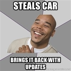 Good Guy Tyrone - Steals car brings it back with updates