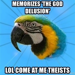 Biology Major Parrot - Memorizes 'the god delusion' lol come at me theists