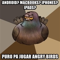 2spbgym - android? macbooks? iphones? ipads? puro pa jugar angry birds