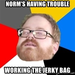 Will Smith Cum Face - Norm's having trouble working the jerky bag
