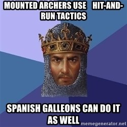 Age Of Empires - mounted archers use    hit-and-run tactics spanish galleons can do it as well